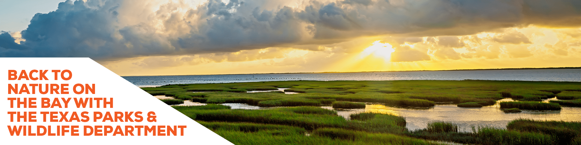 BACK TO NATURE ON THE BAY WITH THE TEXAS PARKS & WILDLIFE DEPARTMENT